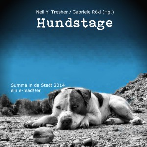 "Hundstage - e-read!!er 3 Anthologie zu ""Summer in the City - Summa in da Stadt 2014"""
